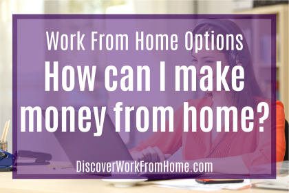 How can I make money from home?
